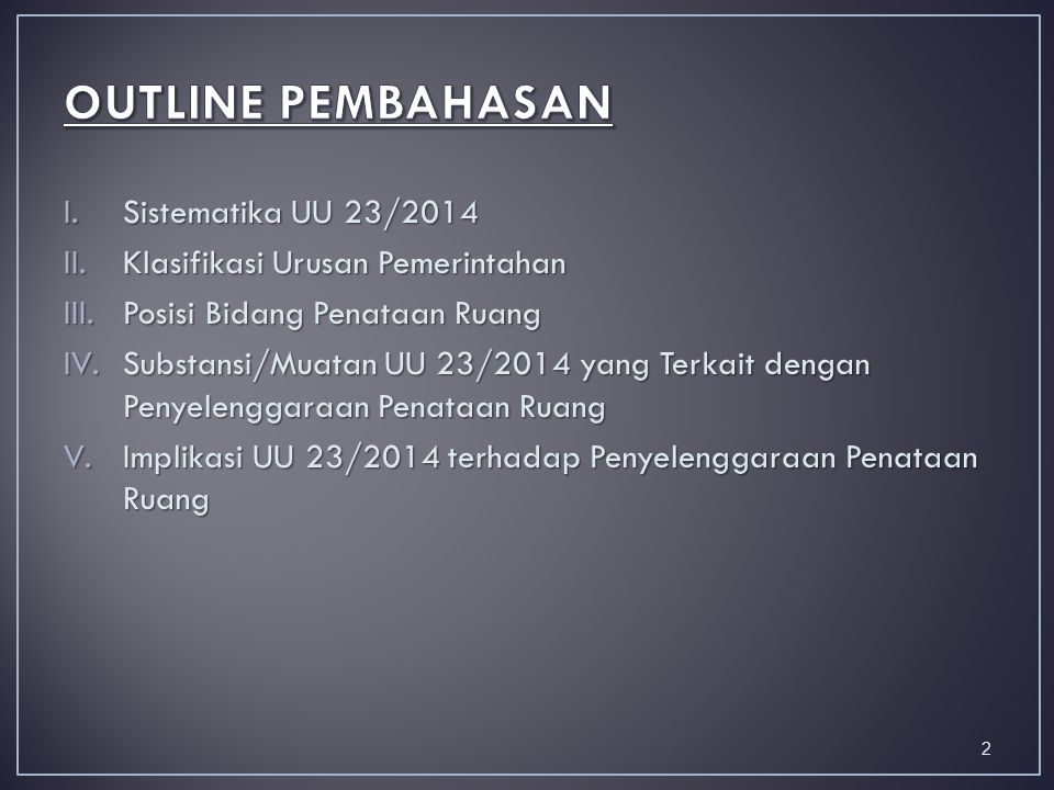 OUTLINE PEMBAHASAN Sistematika UU 23/2014