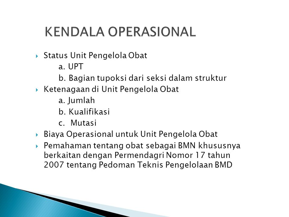 KENDALA OPERASIONAL Status Unit Pengelola Obat a. UPT