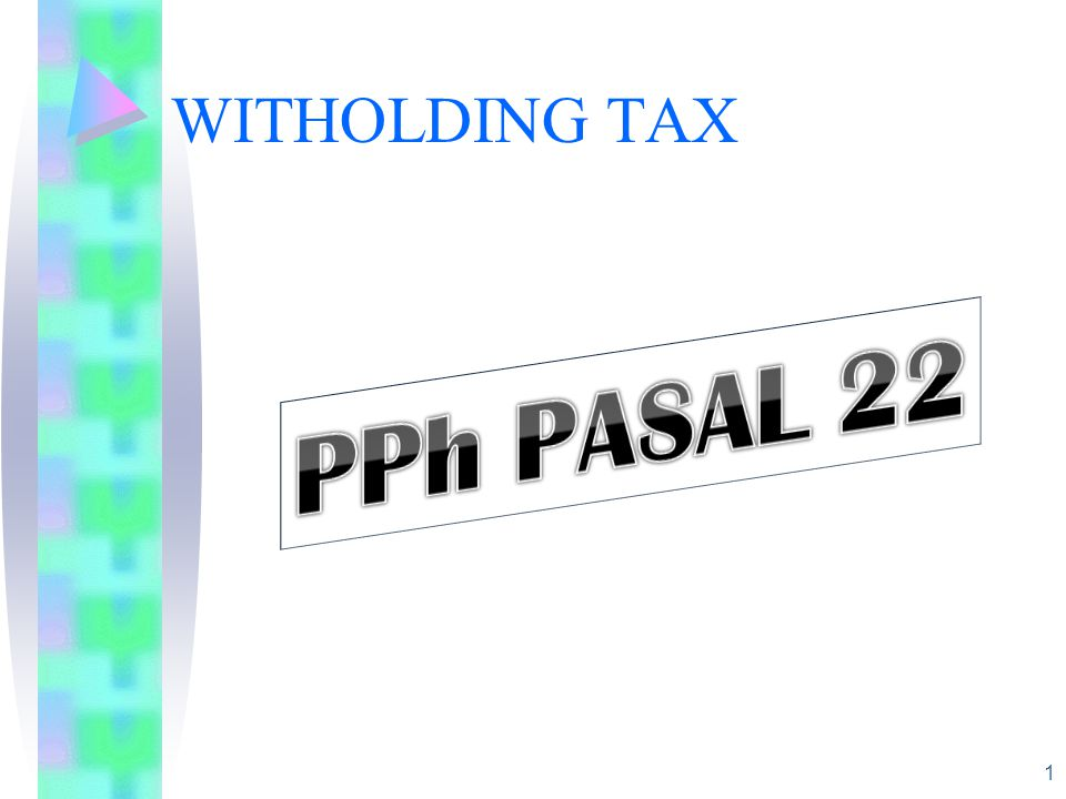 WITHOLDING TAX PPh PASAL 22