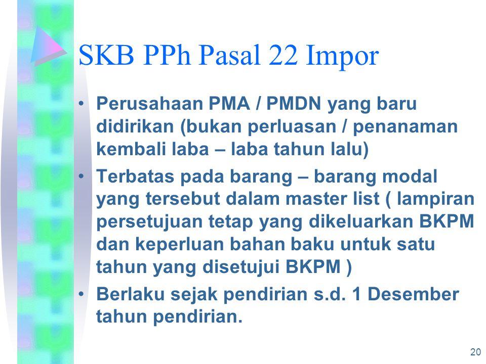SKB PPh Pasal 22 Impor Perusahaan PMA / PMDN yang baru didirikan (bukan perluasan / penanaman kembali laba – laba tahun lalu)