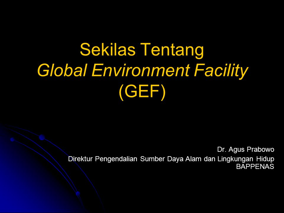 Sekilas Tentang Global Environment Facility (GEF)