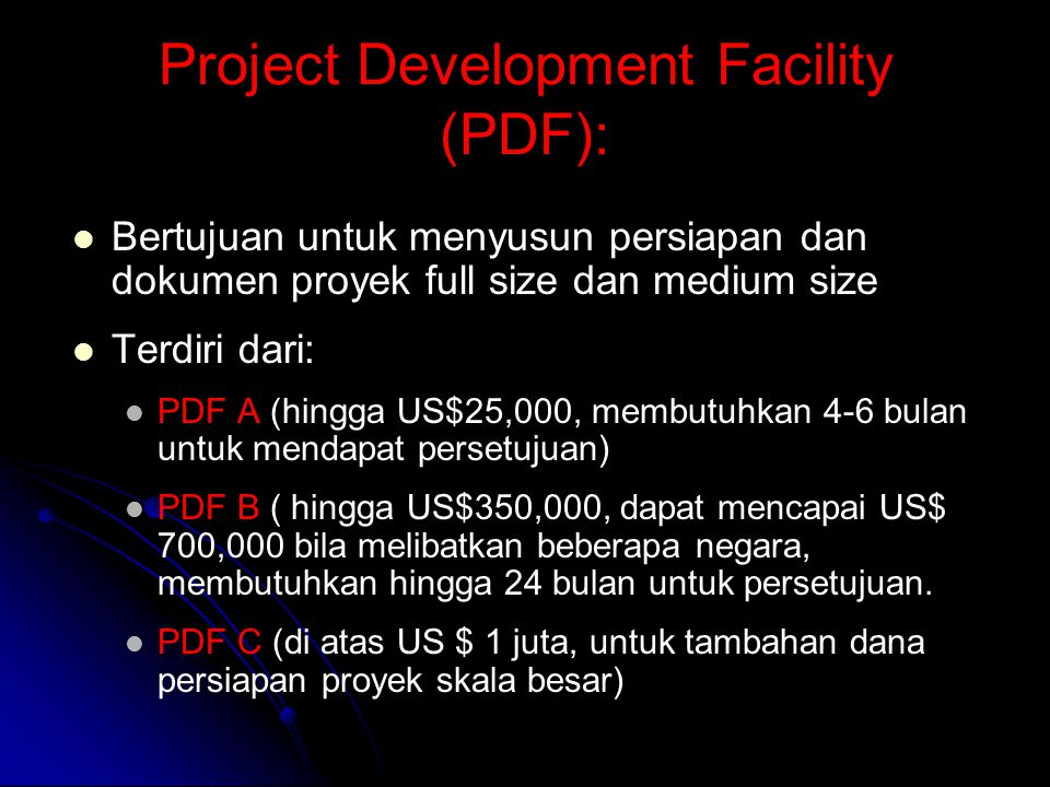 Project Development Facility (PDF):
