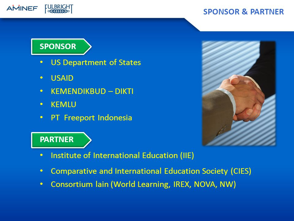 SPONSOR & PARTNER SPONSOR. US Department of States. USAID. KEMENDIKBUD – DIKTI. KEMLU. PT Freeport Indonesia.