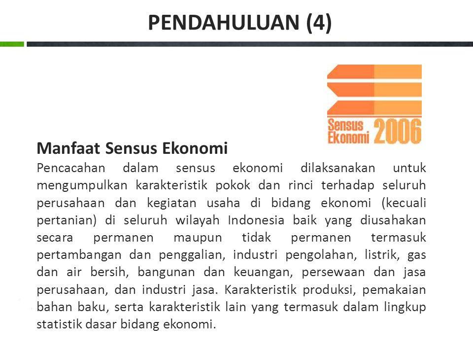 PENDAHULUAN (4) Manfaat Sensus Ekonomi