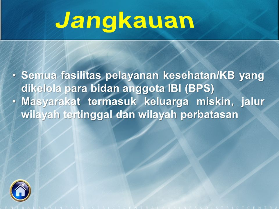 Jangkauan Semua fasilitas pelayanan kesehatan/KB yang dikelola para bidan anggota IBI (BPS)