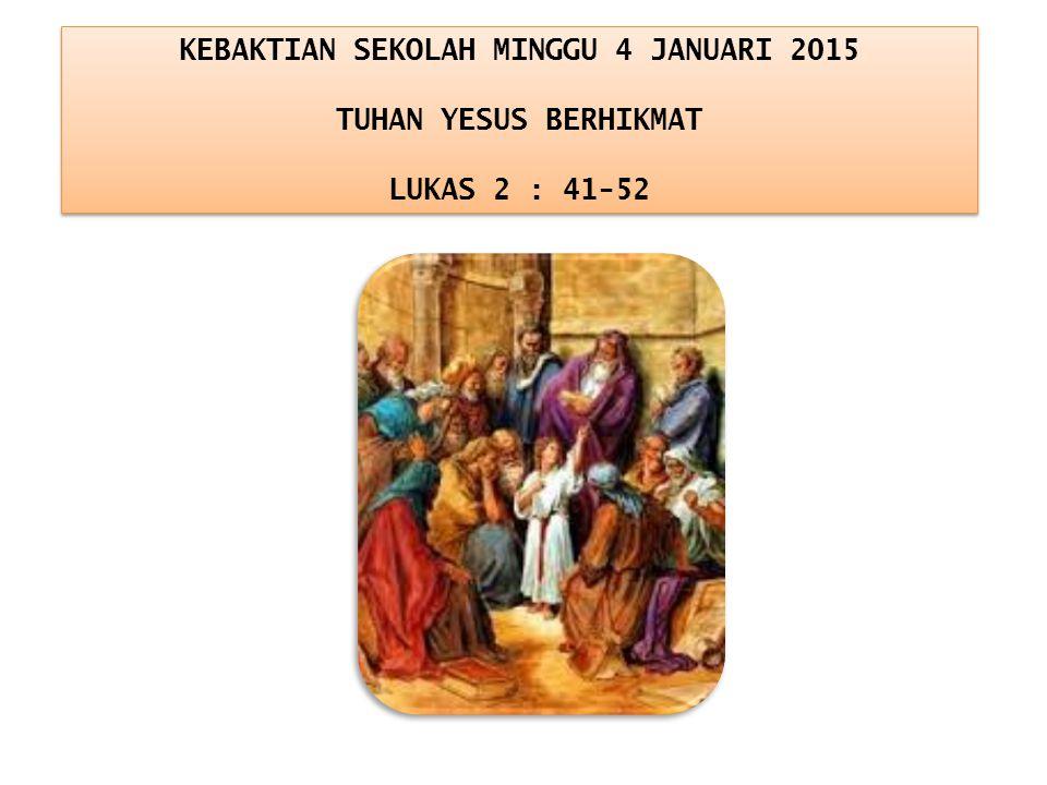 KEBAKTIAN SEKOLAH MINGGU 4 JANUARI 2015