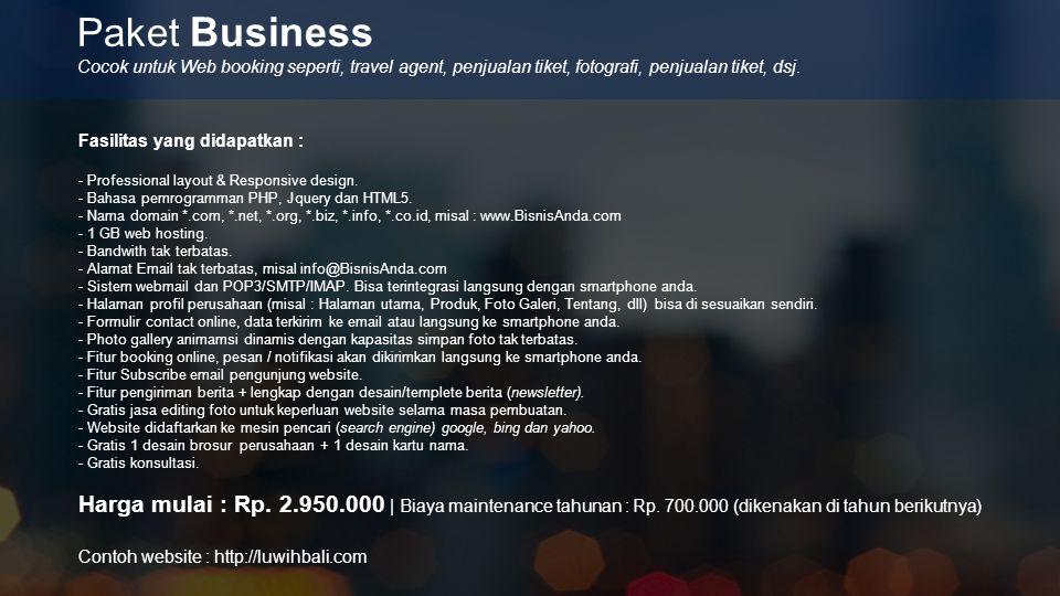 Paket Business Cocok untuk Web booking seperti, travel agent, penjualan tiket, fotografi, penjualan tiket, dsj.