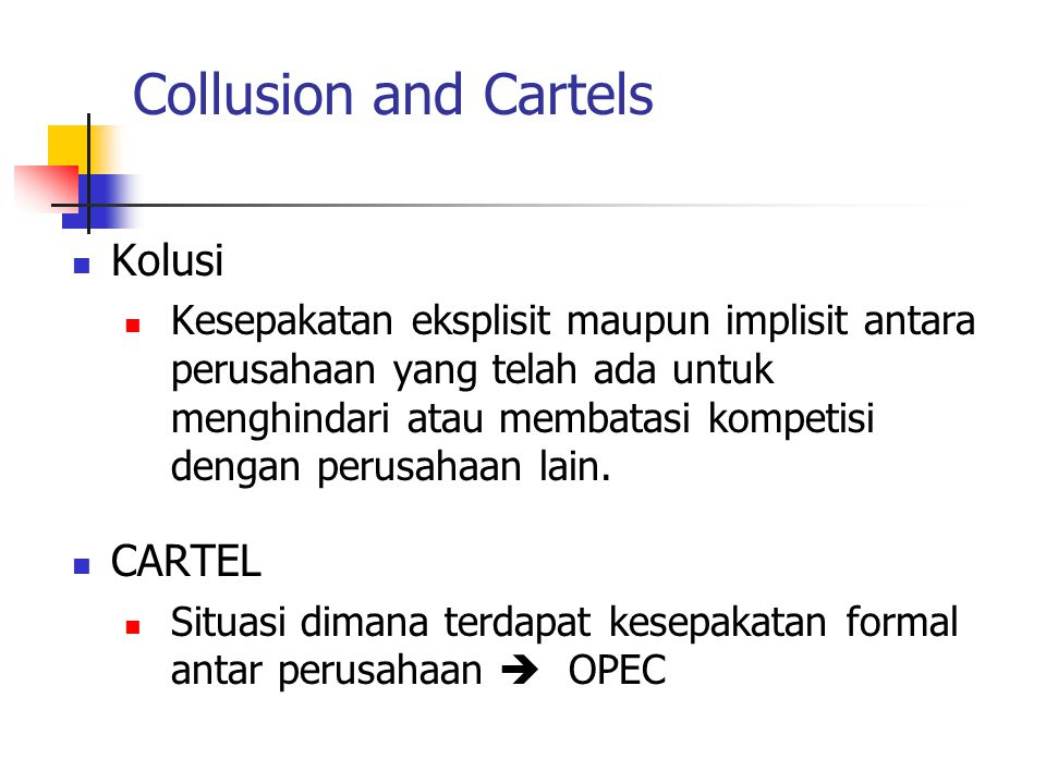 Collusion and Cartels Kolusi CARTEL