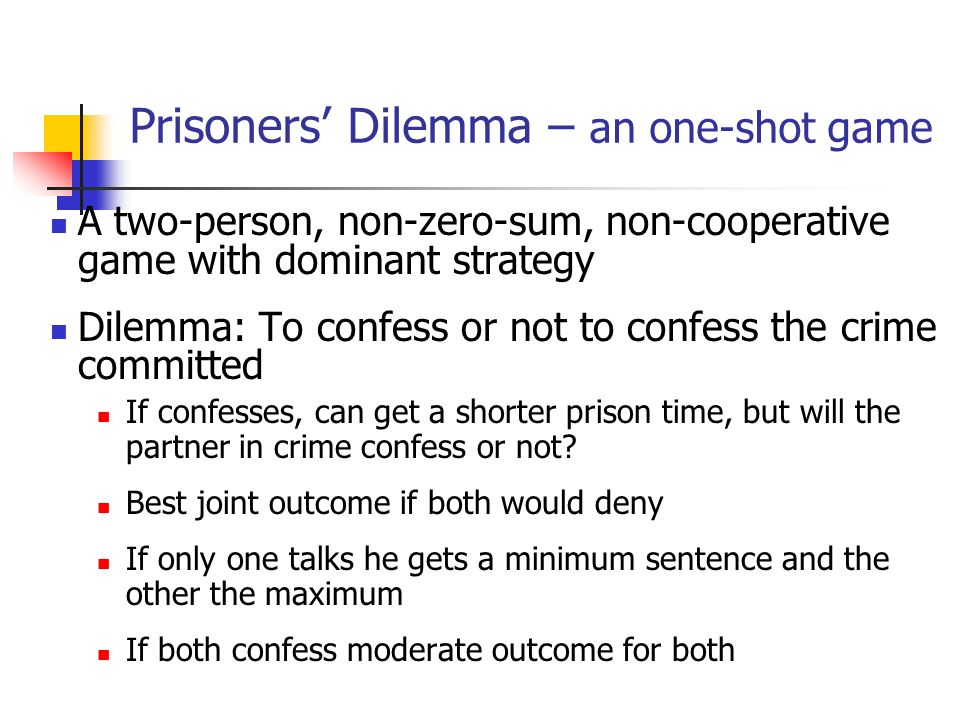 Prisoners' Dilemma – an one-shot game