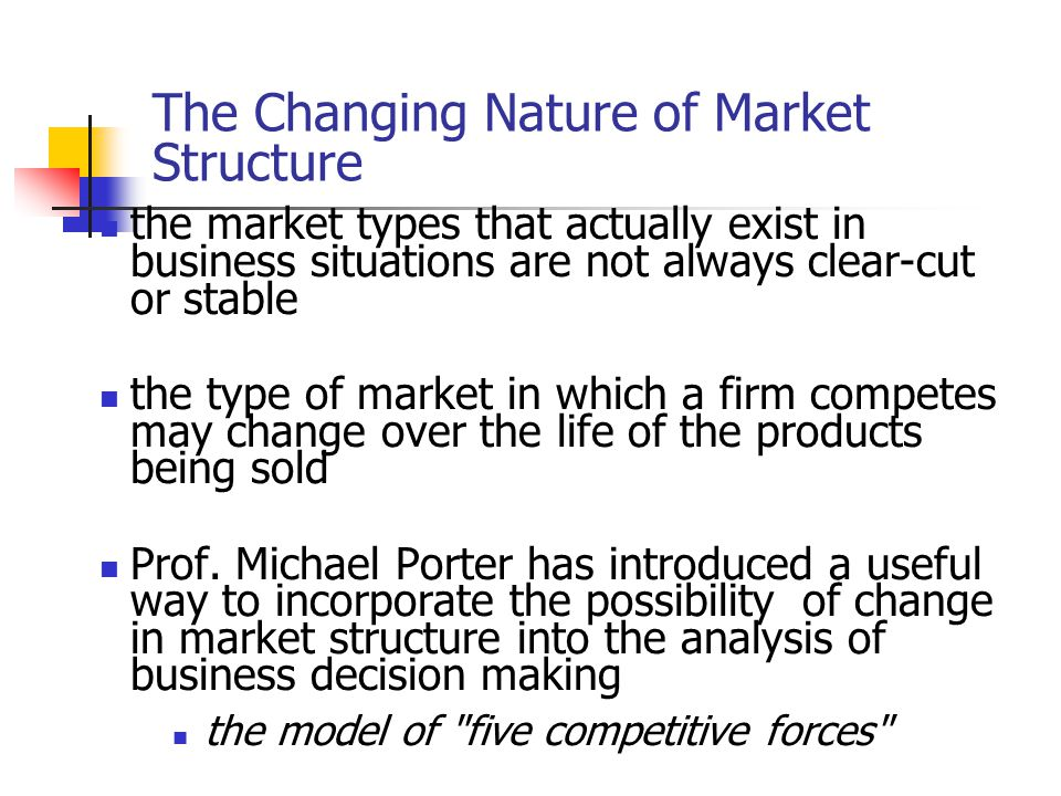 The Changing Nature of Market Structure