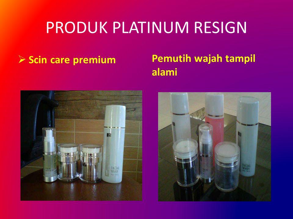 PRODUK PLATINUM RESIGN