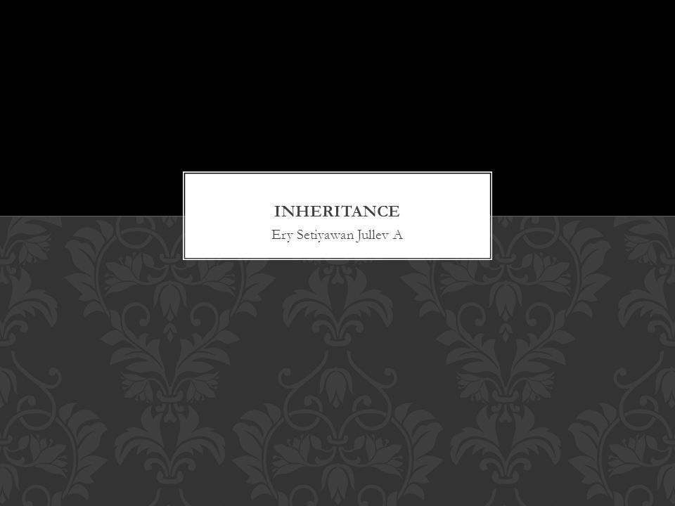 Inheritance Ery Setiyawan Jullev A