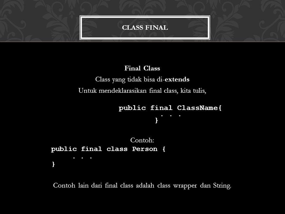 Class yang tidak bisa di-extends