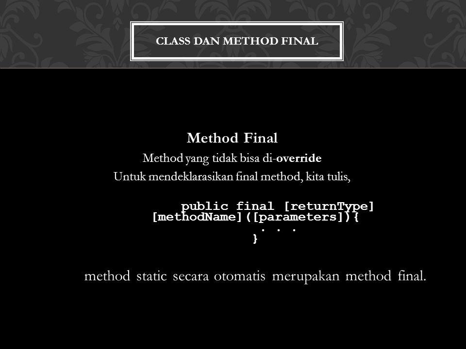 method static secara otomatis merupakan method final.