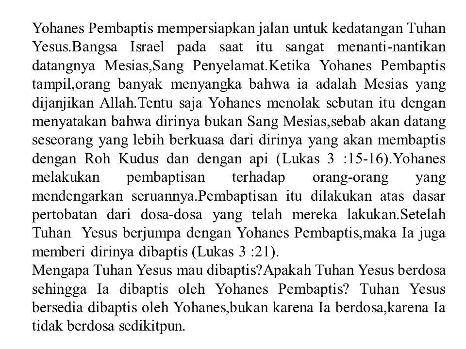 Yohanes Pembaptis mempersiapkan jalan untuk kedatangan Tuhan Yesus