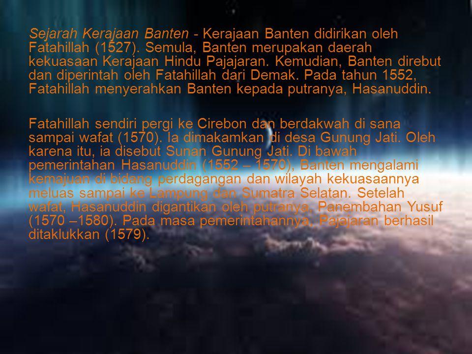 Sejarah Kerajaan Banten - Kerajaan Banten didirikan oleh Fatahillah (1527).