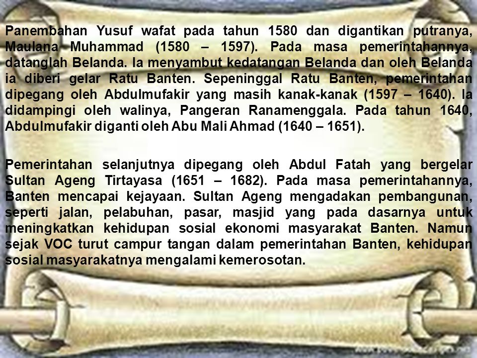 Panembahan Yusuf wafat pada tahun 1580 dan digantikan putranya, Maulana Muhammad (1580 – 1597).