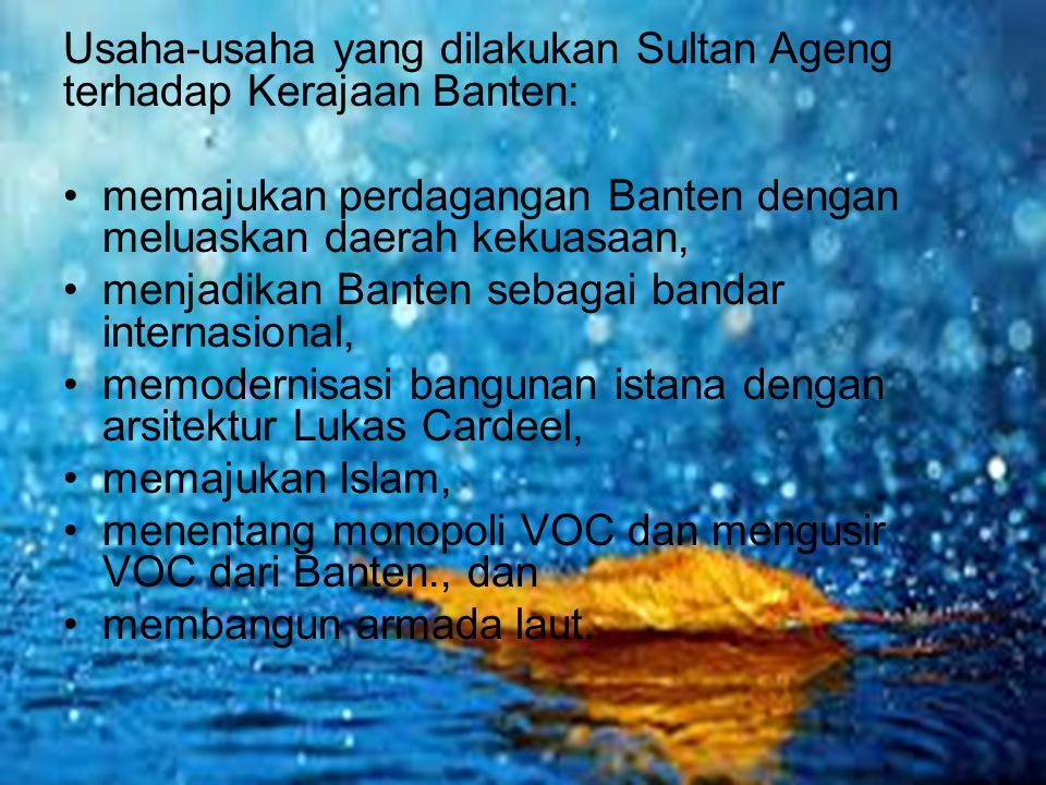 Usaha-usaha yang dilakukan Sultan Ageng terhadap Kerajaan Banten: