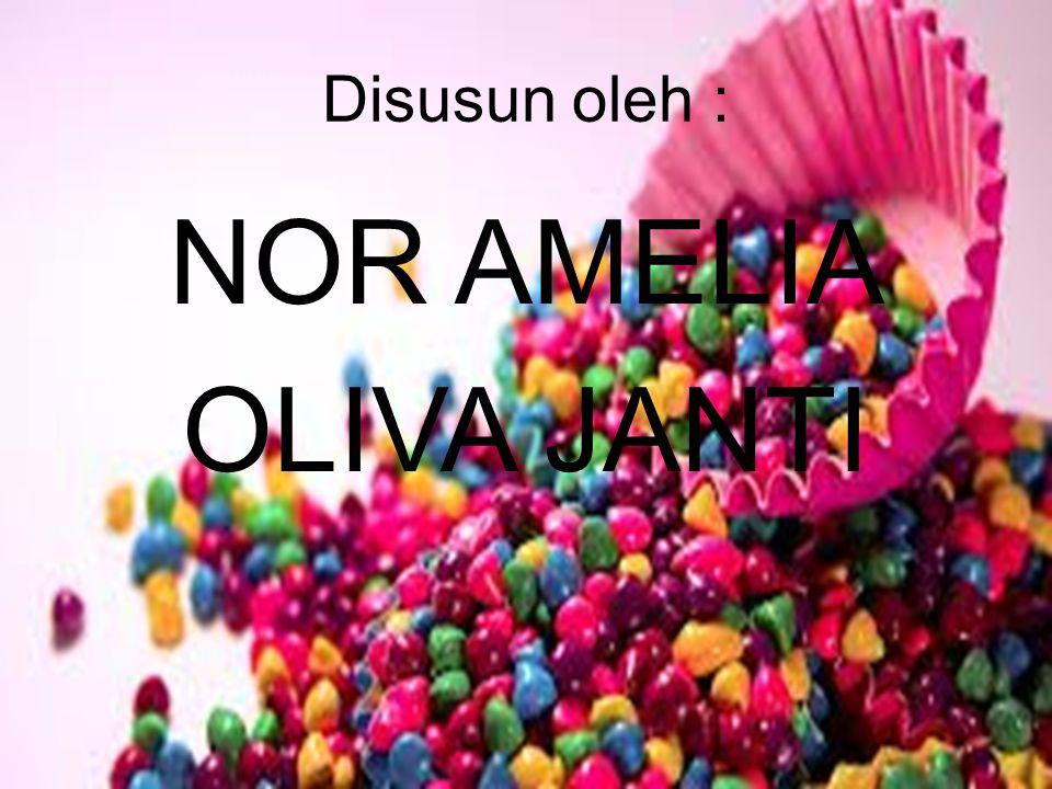 Disusun oleh : NOR AMELIA OLIVA JANTI