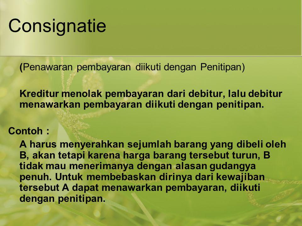 Consignatie (Penawaran pembayaran diikuti dengan Penitipan)