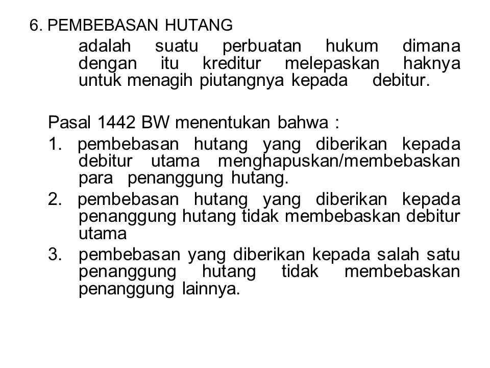 Pasal 1442 BW menentukan bahwa :