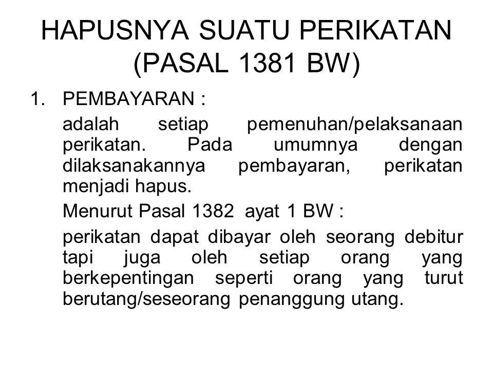 HAPUSNYA SUATU PERIKATAN (PASAL 1381 BW)
