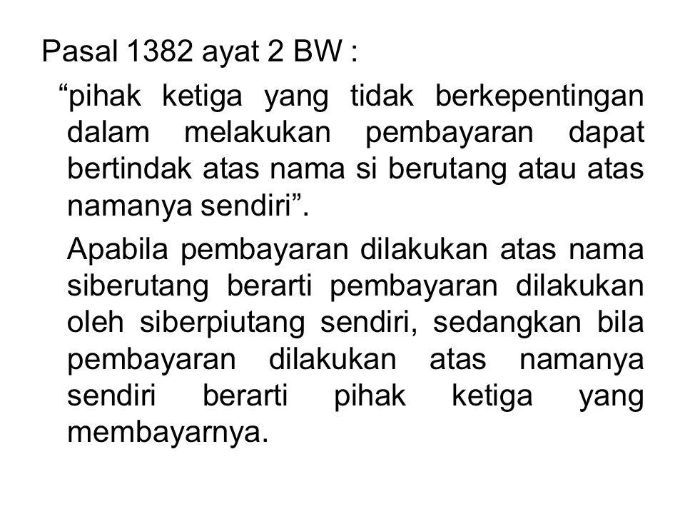 Pasal 1382 ayat 2 BW :