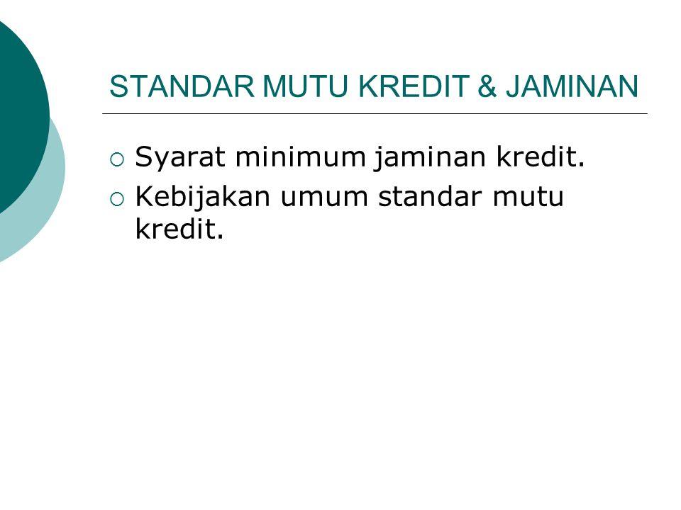 STANDAR MUTU KREDIT & JAMINAN