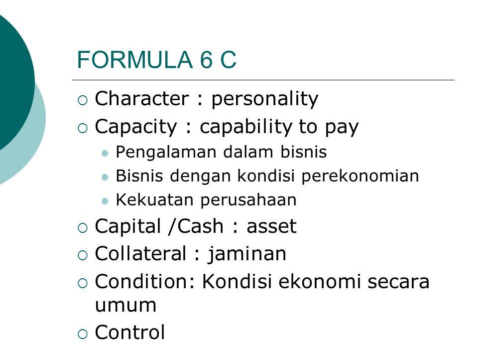 FORMULA 6 C Character : personality Capacity : capability to pay