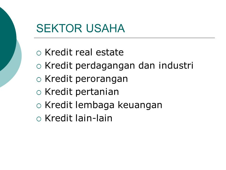SEKTOR USAHA Kredit real estate Kredit perdagangan dan industri