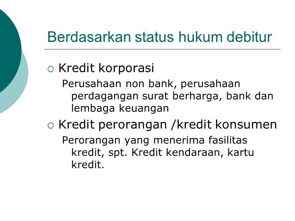 Berdasarkan status hukum debitur