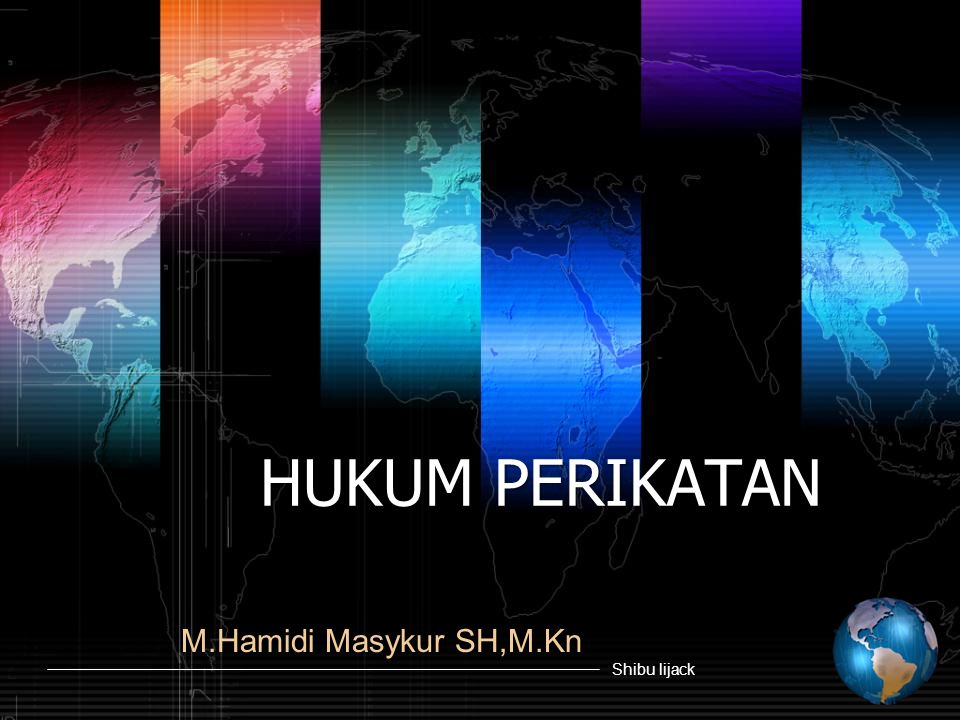 HUKUM PERIKATAN M.Hamidi Masykur SH,M.Kn