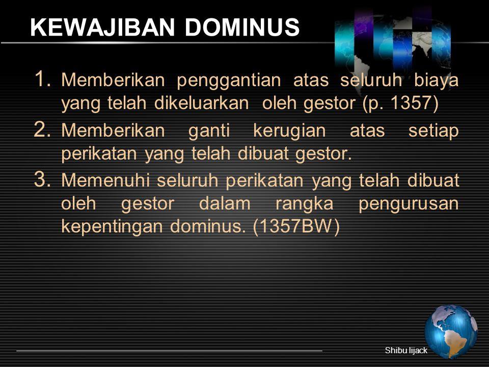 KEWAJIBAN DOMINUS Memberikan penggantian atas seluruh biaya yang telah dikeluarkan oleh gestor (p. 1357)