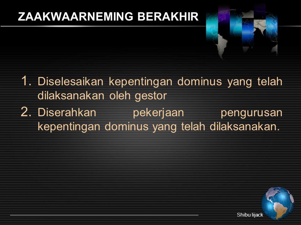 ZAAKWAARNEMING BERAKHIR