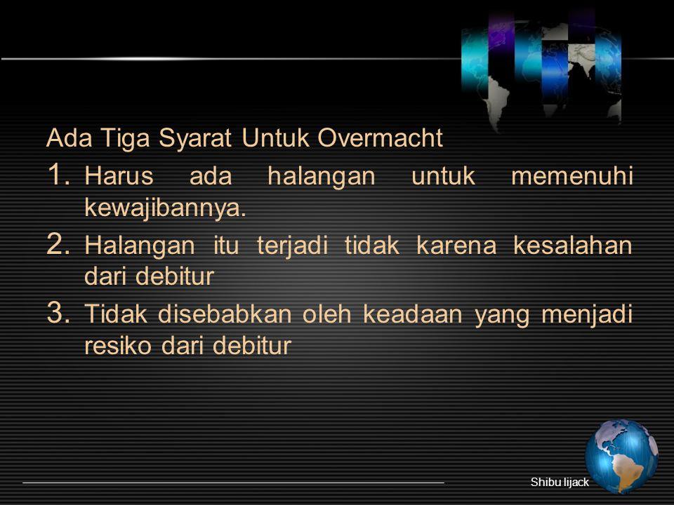 Ada Tiga Syarat Untuk Overmacht