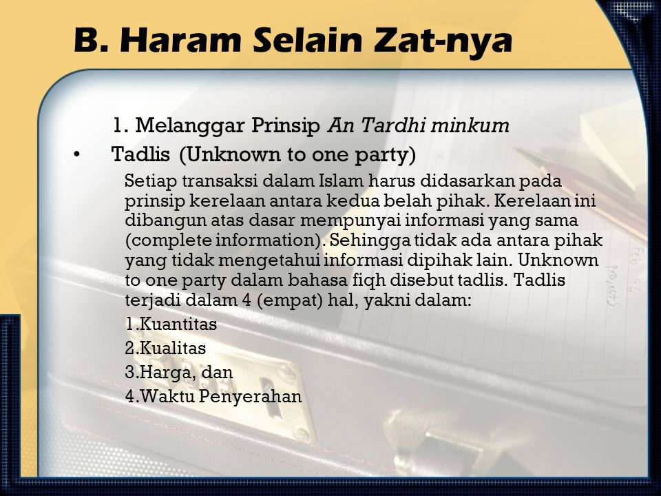 B. Haram Selain Zat-nya 1. Melanggar Prinsip An Tardhi minkum