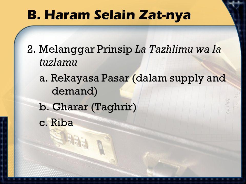B. Haram Selain Zat-nya 2. Melanggar Prinsip La Tazhlimu wa la tuzlamu