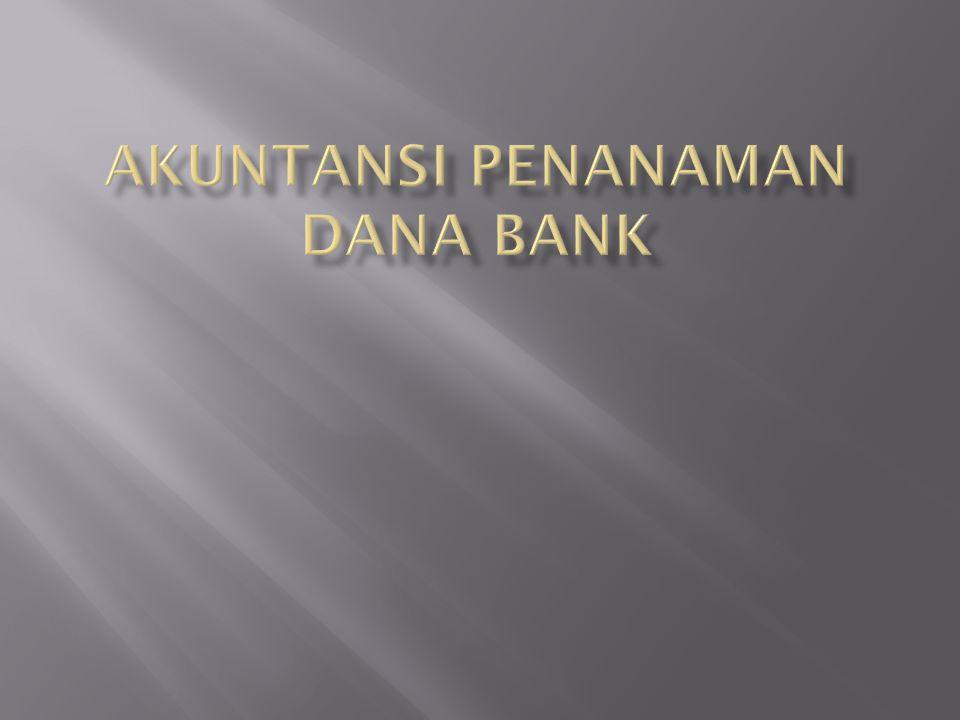 AKUNTANSI PENANAMAN DANA BANK