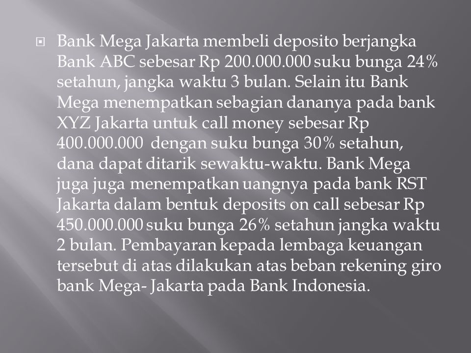 Bank Mega Jakarta membeli deposito berjangka Bank ABC sebesar Rp 200