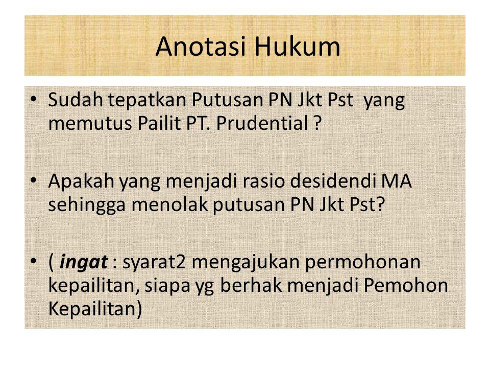 Anotasi Hukum Sudah tepatkan Putusan PN Jkt Pst yang memutus Pailit PT. Prudential