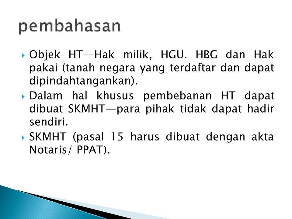 pembahasan Objek HT—Hak milik, HGU. HBG dan Hak pakai (tanah negara yang terdaftar dan dapat dipindahtangankan).