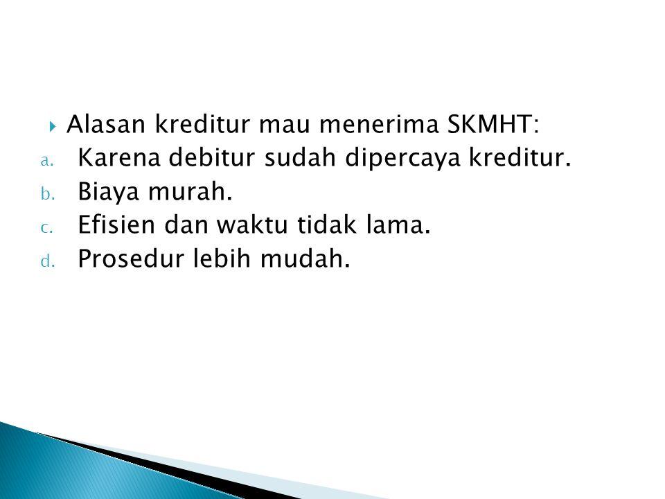 Alasan kreditur mau menerima SKMHT: