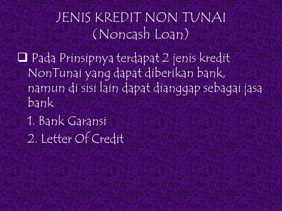 JENIS KREDIT NON TUNAI (Noncash Loan)