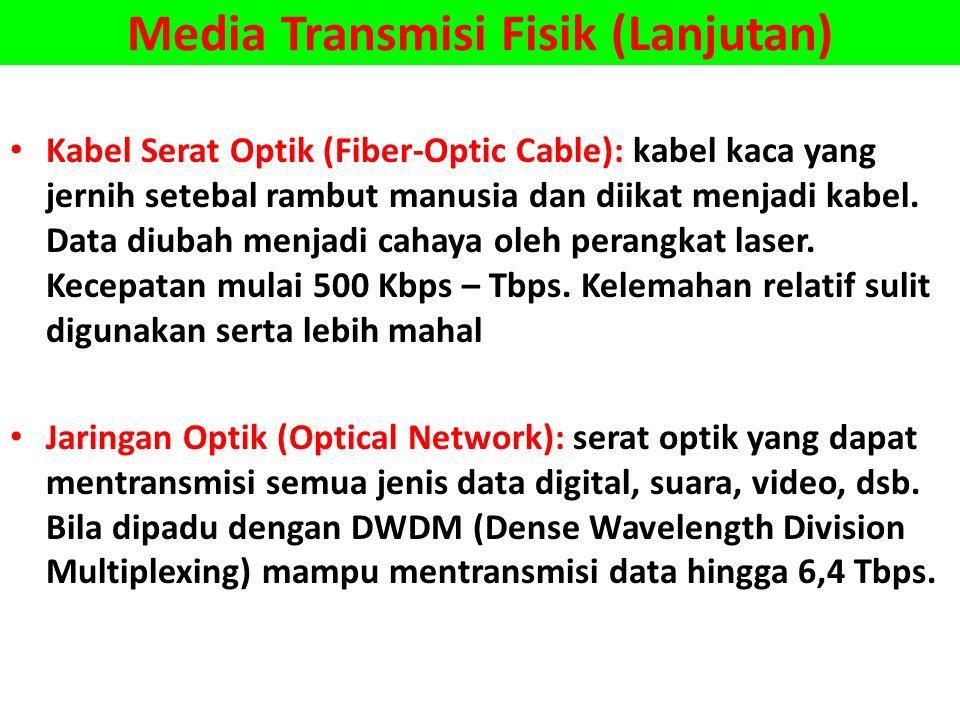 Media Transmisi Fisik (Lanjutan)