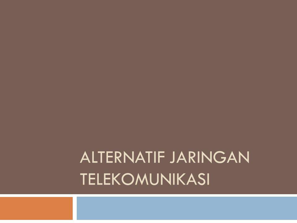 ALTERNATIF JARINGAN TELEKOMUNIKASI