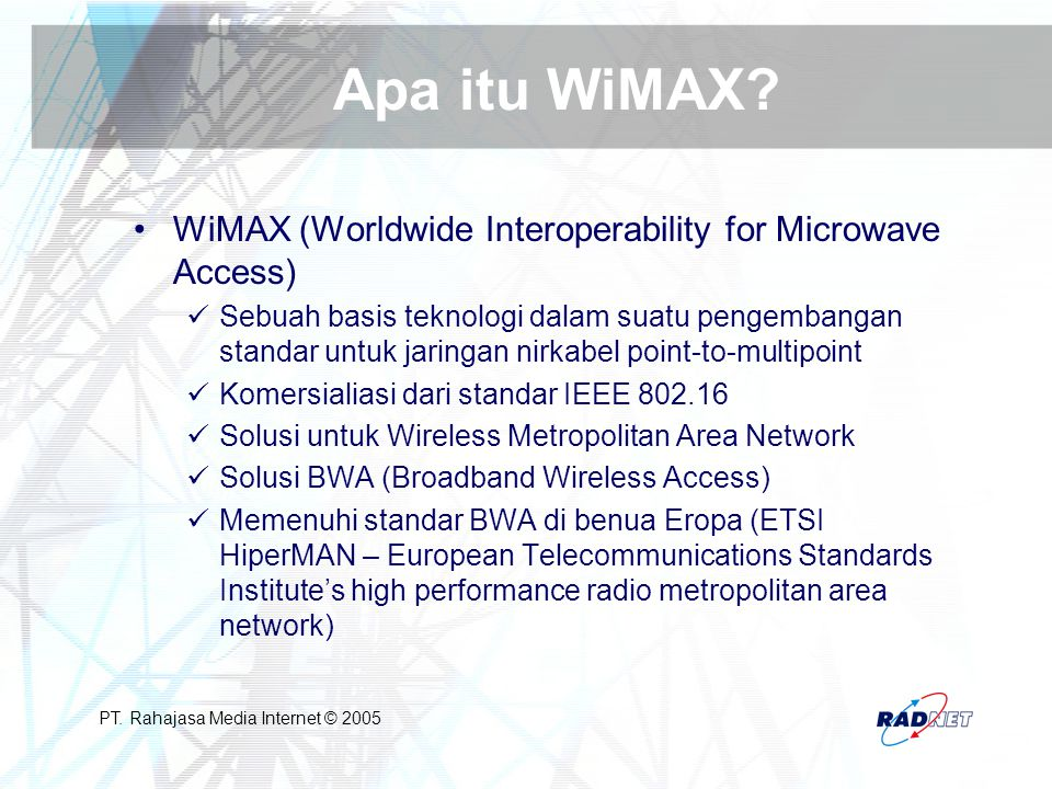 Apa itu WiMAX WiMAX (Worldwide Interoperability for Microwave Access)