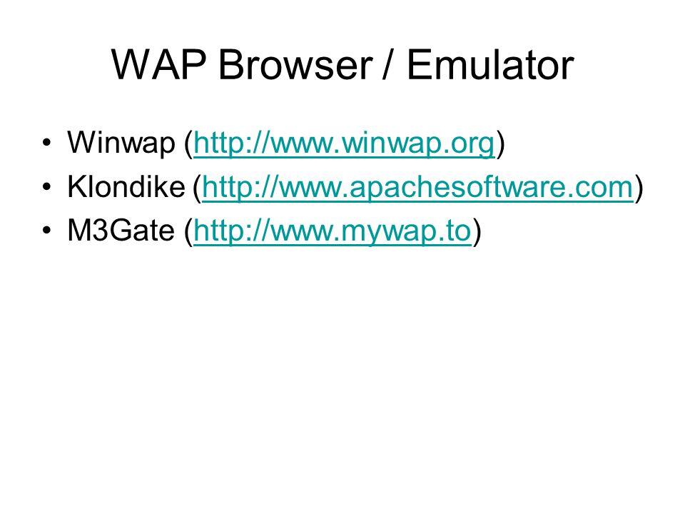 WAP Browser / Emulator Winwap (http://www.winwap.org)