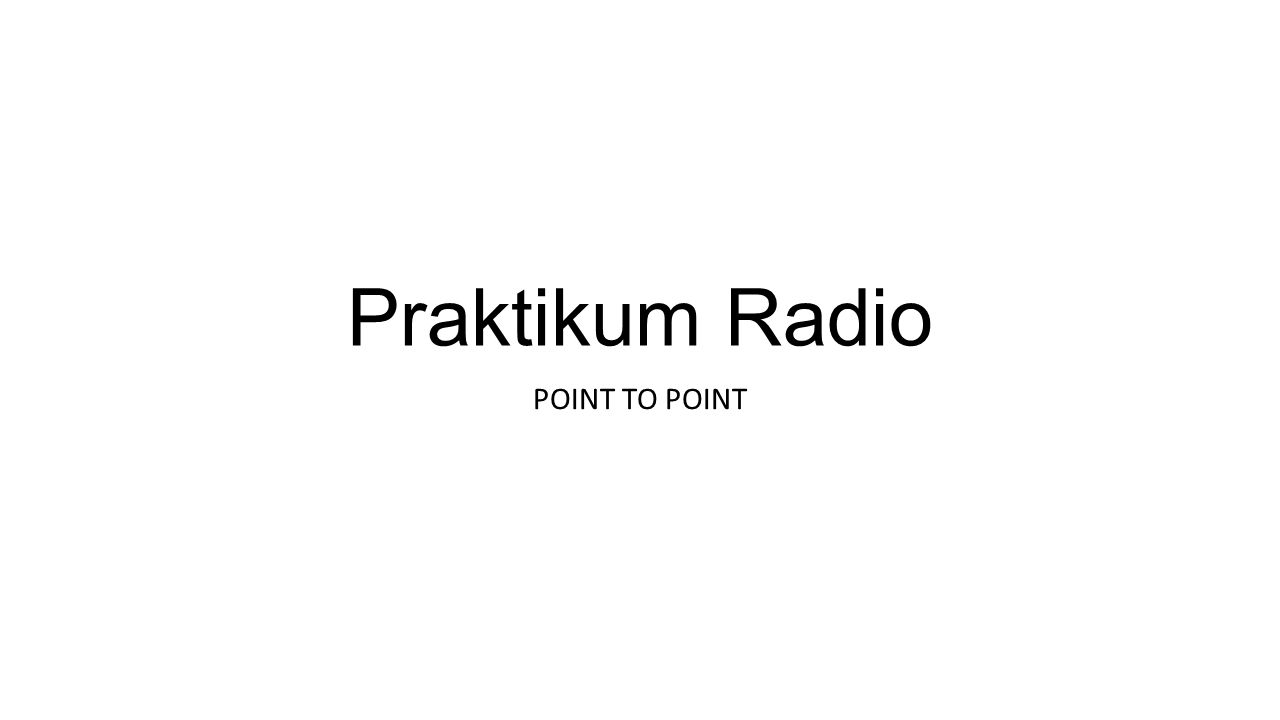 Praktikum Radio POINT TO POINT