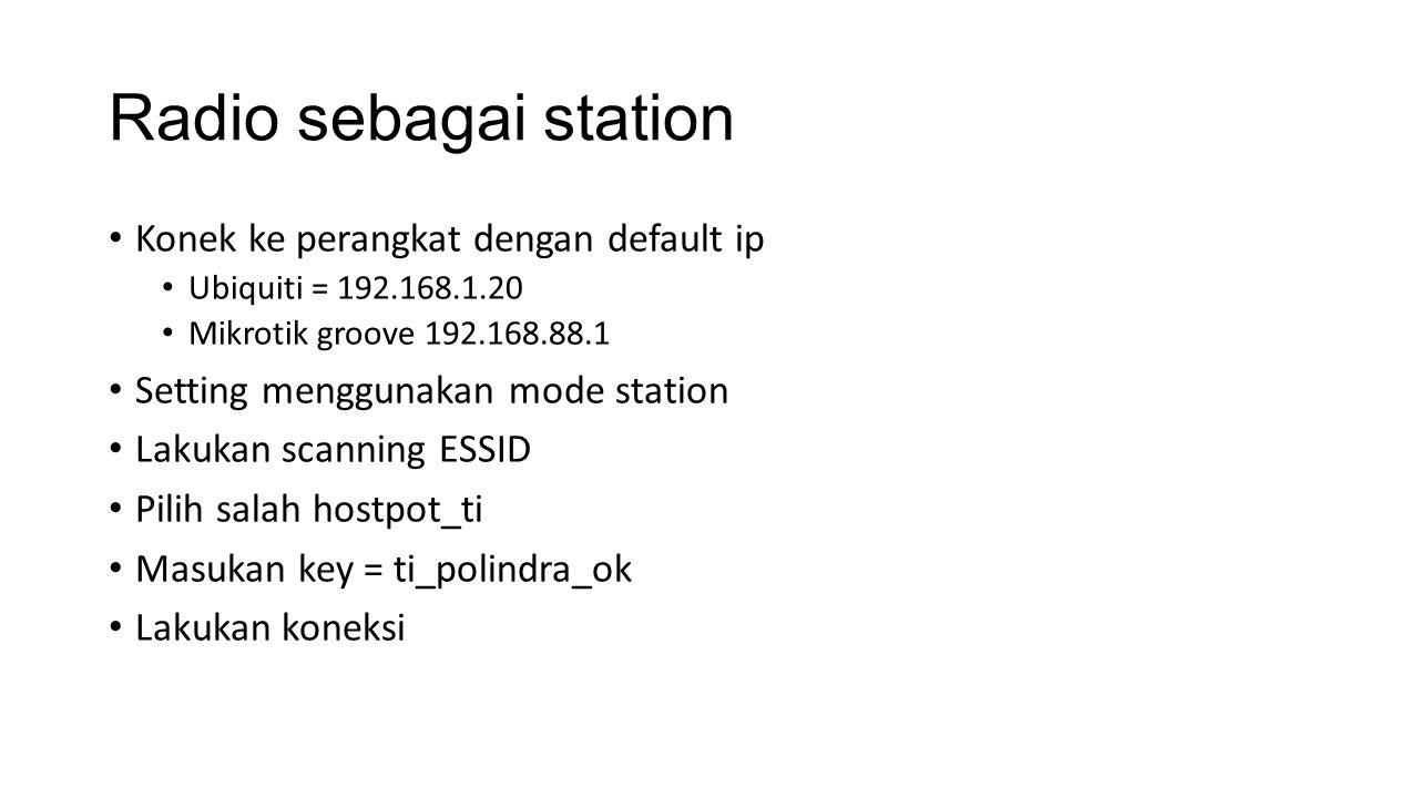 Radio sebagai station Konek ke perangkat dengan default ip