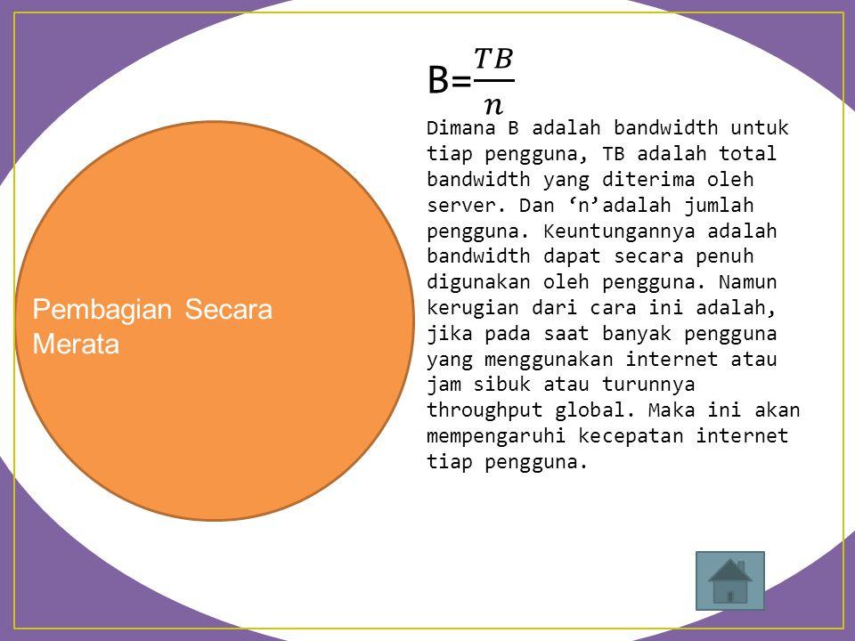 B= 𝑇𝐵 𝑛 Pembagian Secara Merata